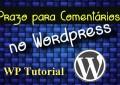 Definir prazo para comentários no WordPress